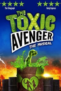 the-toxic-avenger-tickets-arts-theatre
